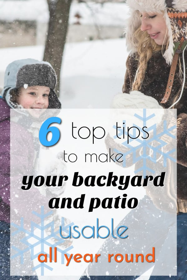 Make Your Backyard and Patio Usable All Year round
