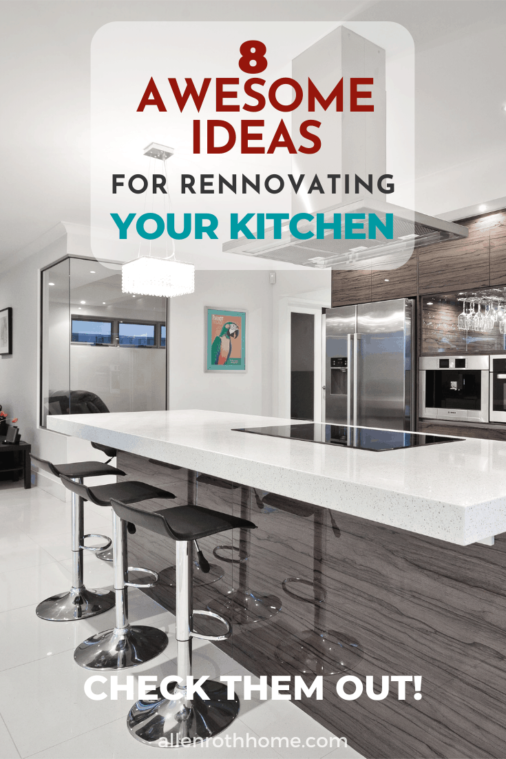 8 Ideas for Renovating Your Kitchen And How Allen Roth Can Help You With That